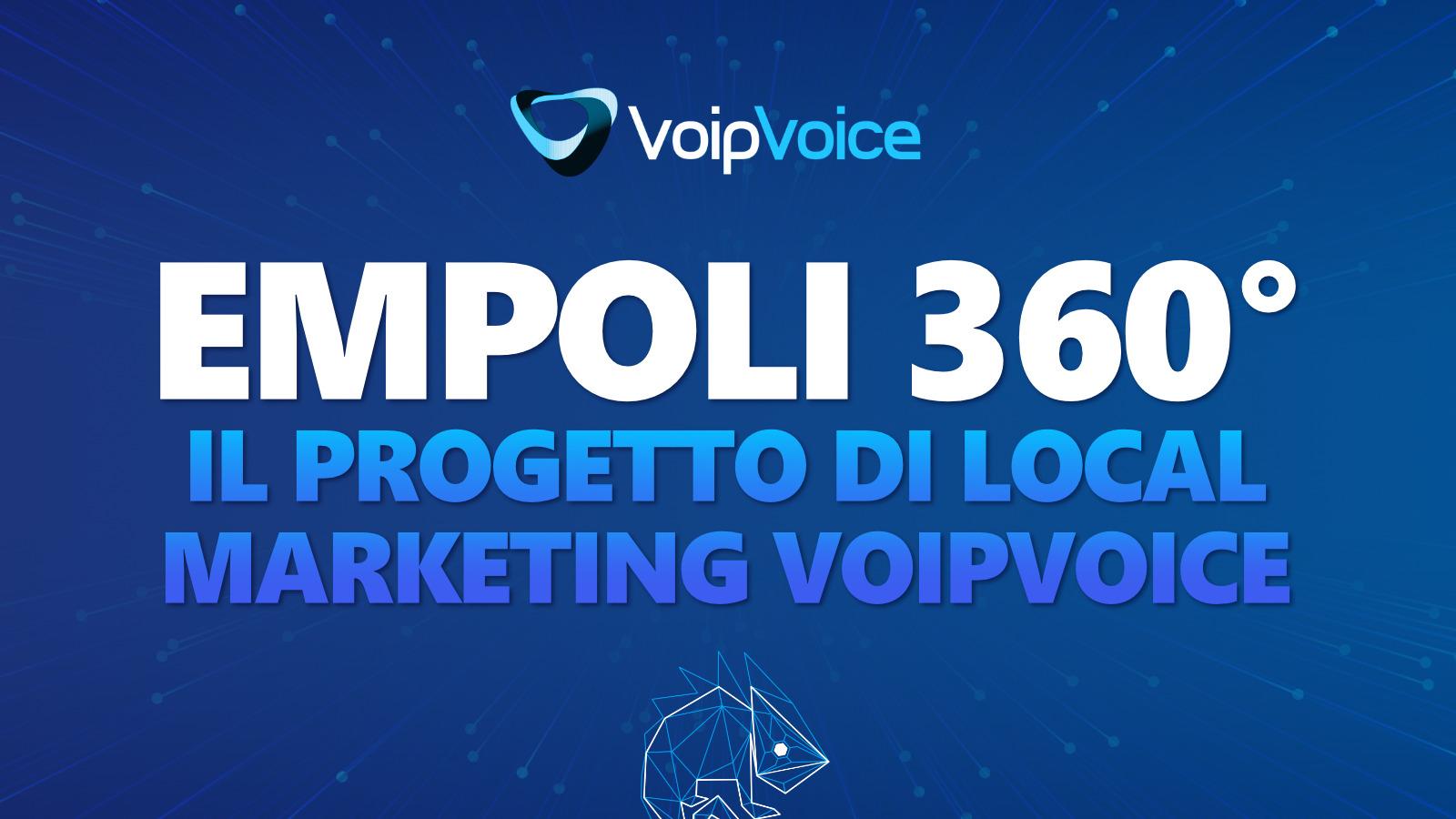 Empoli 360°: il nuovo progetto di local marketing di VoipVoice